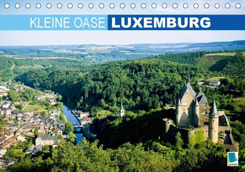 Kleine Oase Luxemburg (Tischkalender 2017 DIN A5 quer) - Coverbild