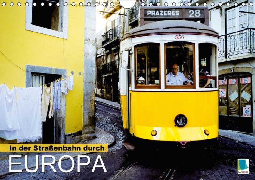 In der Straßenbahn durch Europa (Wandkalender 2017 DIN A4 quer) - Coverbild