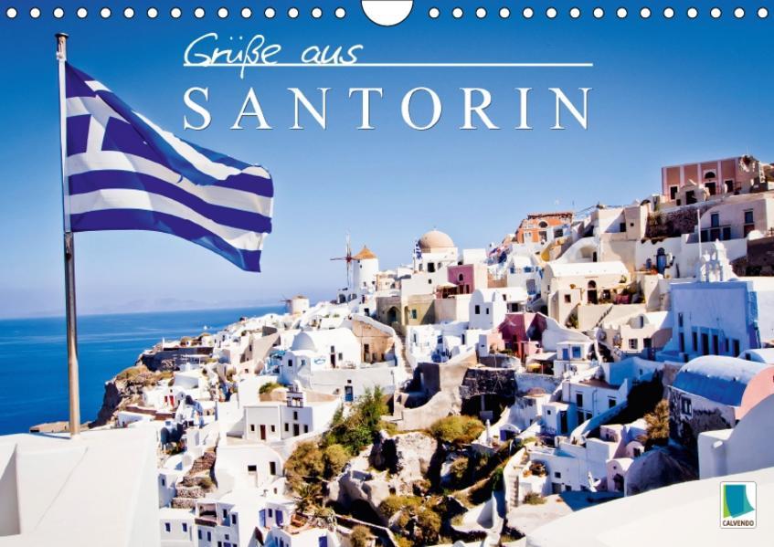 Grüße aus Santorin (Wandkalender 2017 DIN A4 quer) - Coverbild