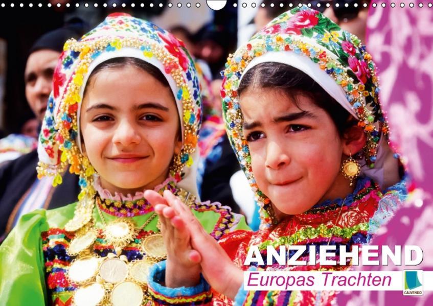 Anziehend – Europas Trachten (Wandkalender 2017 DIN A3 quer) - Coverbild