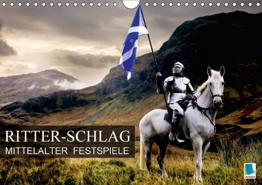 Mittelalter Festspiele: Ritter-Schlag (Wandkalender 2017 DIN A4 quer) - Coverbild