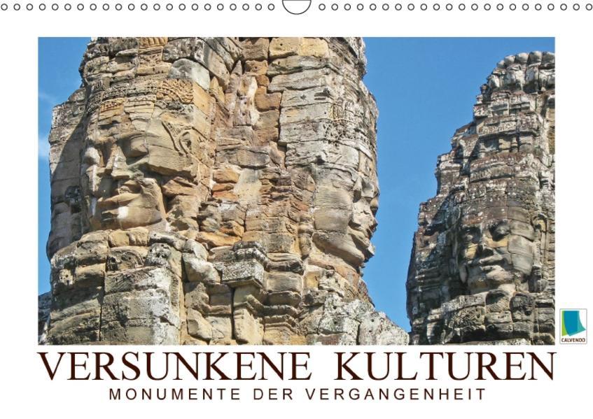 Versunkene Kulturen – Monumente der Vergangenheit (Wandkalender 2017 DIN A3 quer) - Coverbild