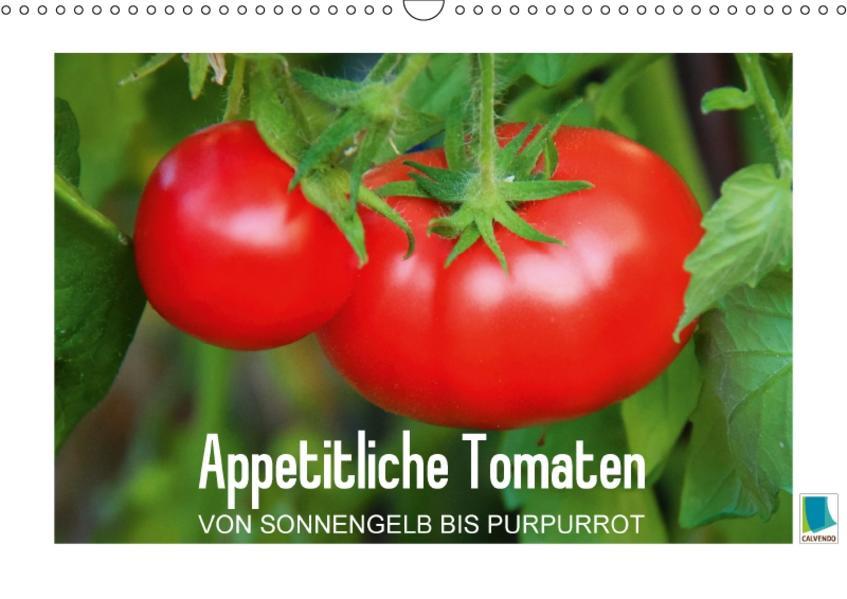 Appetitliche Tomaten – von sonnengelb bis purpurrot (Wandkalender 2017 DIN A3 quer) - Coverbild
