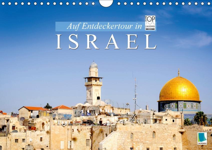 Auf Entdeckertour in Israel (Wandkalender 2017 DIN A4 quer) - Coverbild
