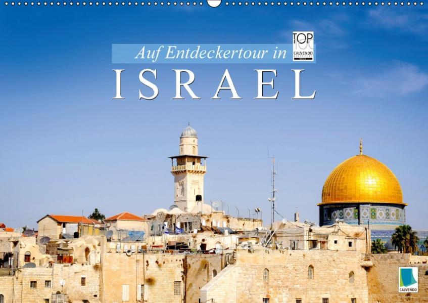 Auf Entdeckertour in Israel (Wandkalender 2017 DIN A2 quer) - Coverbild
