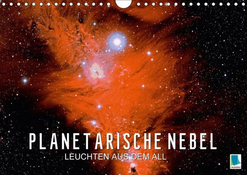 Planetarische Nebel – Leuchten aus dem All (Wandkalender 2017 DIN A4 quer) - Coverbild