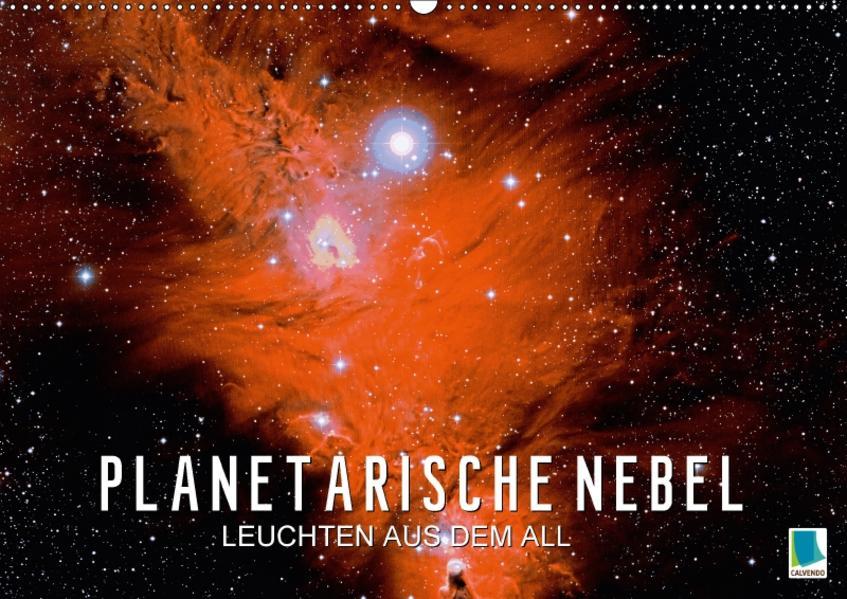 Planetarische Nebel – Leuchten aus dem All (Wandkalender 2017 DIN A2 quer) - Coverbild
