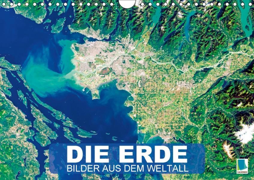 Die Erde: Bilder aus dem Weltall (Wandkalender 2017 DIN A4 quer) - Coverbild