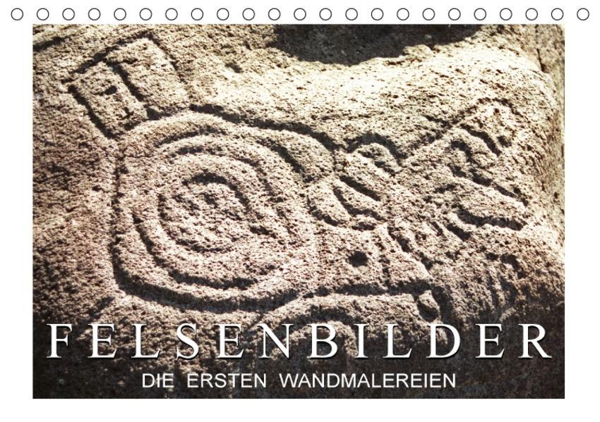Felsenbilder: Die ersten Wandmalereien (Tischkalender 2017 DIN A5 quer) - Coverbild