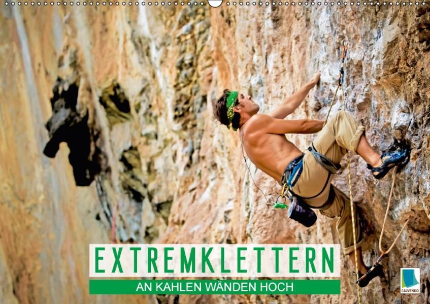 Extremklettern: An kahlen Wänden hoch (Wandkalender 2017 DIN A2 quer) - Coverbild