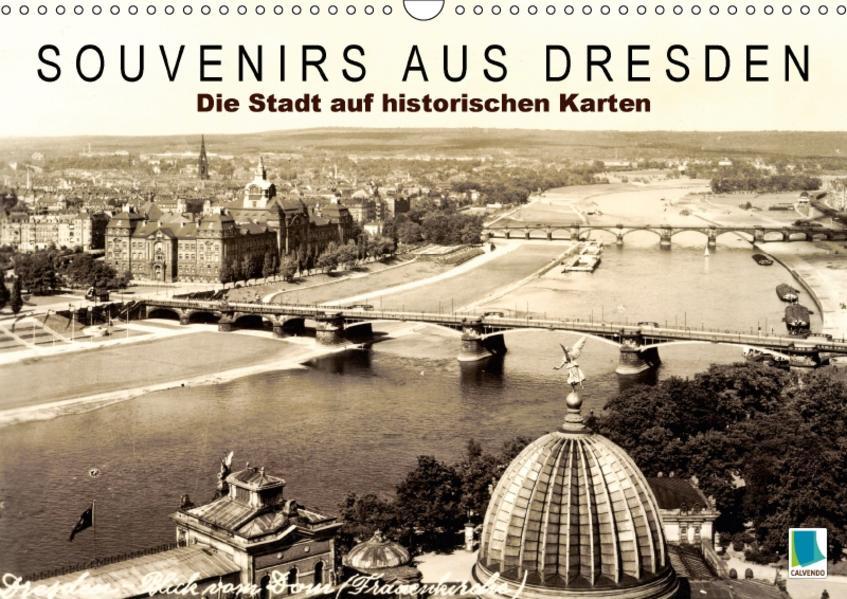 Souvenirs aus Dresden – Die Stadt auf historischen Karten (Wandkalender 2017 DIN A3 quer) - Coverbild
