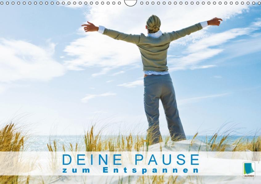 Deine Pause zum Entspannen (Wandkalender 2017 DIN A3 quer) - Coverbild