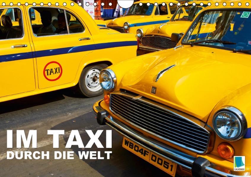 Im Taxi durch die Welt (Wandkalender 2017 DIN A4 quer) - Coverbild