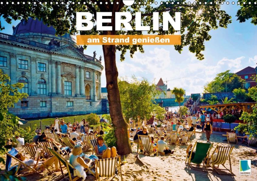 Berlin – am Strand genießen (Wandkalender 2017 DIN A3 quer) - Coverbild