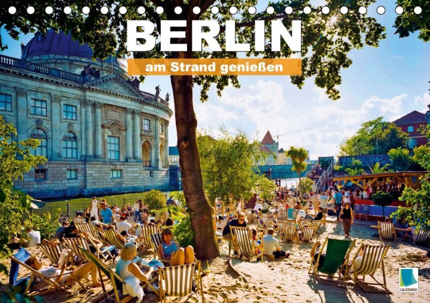 Berlin – am Strand genießen (Tischkalender 2017 DIN A5 quer) - Coverbild