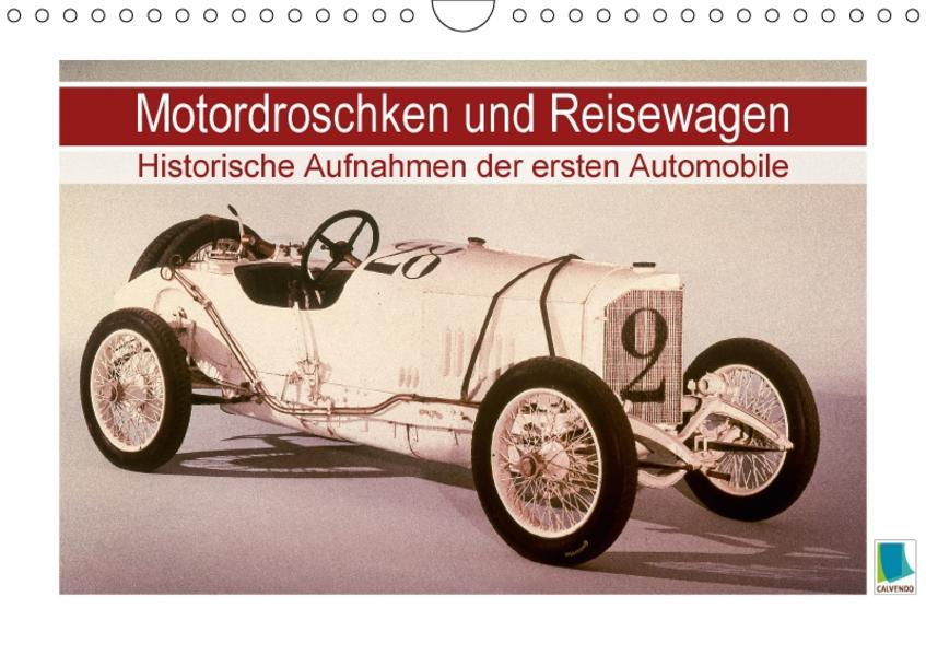Motordroschken und Reisewagen – Historische Aufnahmen der ersten Automobile (Wandkalender 2017 DIN A4 quer) - Coverbild