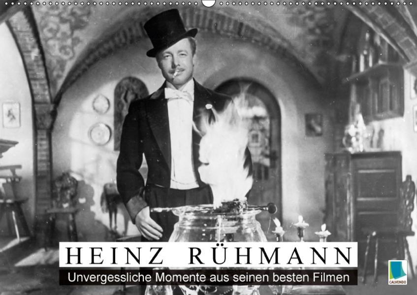 Heinz Rühmann: Unvergessliche Momente aus seinen besten Filmen (Wandkalender 2017 DIN A2 quer) - Coverbild