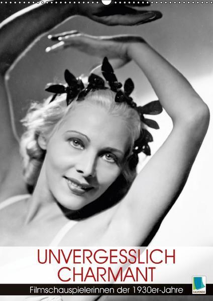 Unvergesslich charmant – Filmschauspielerinnen der 1930er-Jahre (Wandkalender 2017 DIN A2 hoch) - Coverbild
