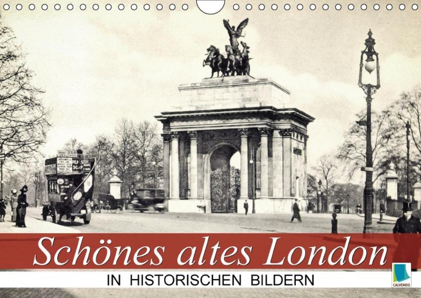 Schönes altes London in historischen Bildern (Wandkalender 2017 DIN A4 quer) - Coverbild