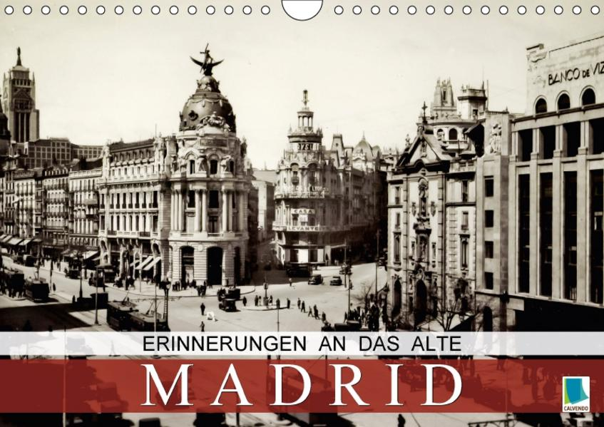 Erinnerungen an das alte Madrid (Wandkalender 2017 DIN A4 quer) - Coverbild