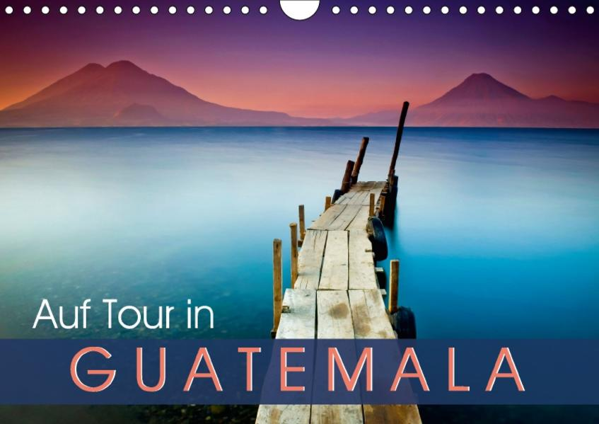 Auf Tour in Guatemala (Wandkalender 2017 DIN A4 quer) - Coverbild