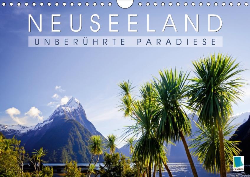 Neuseeland: unberührte Paradiese (Wandkalender 2017 DIN A4 quer) - Coverbild