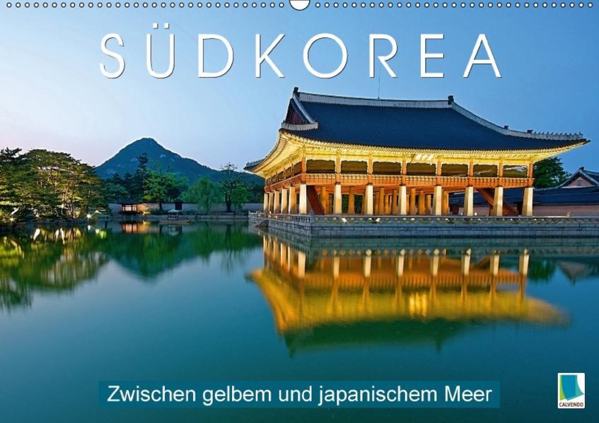 Südkorea: Zwischen gelbem und japanischem Meer (Wandkalender 2017 DIN A2 quer) - Coverbild