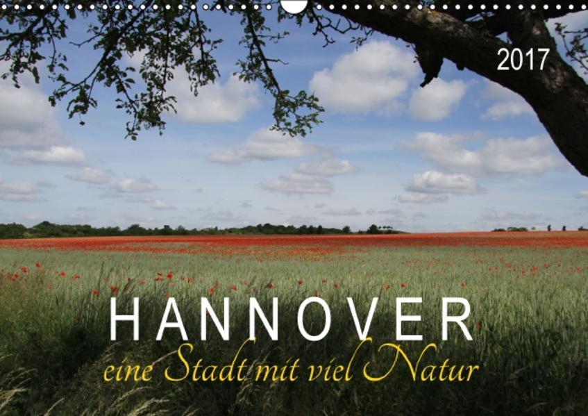 Hannover - eine Stadt mit viel Natur (Wandkalender 2017 DIN A3 quer) - Coverbild