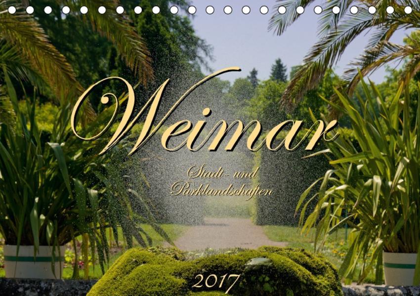 Weimar - Stadt- und Parklandschaften 2017 (Tischkalender 2017 DIN A5 quer) - Coverbild