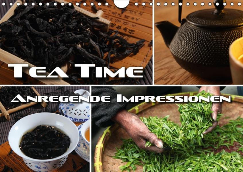 Tea Time - anregende Impressionen (Wandkalender 2017 DIN A4 quer) - Coverbild