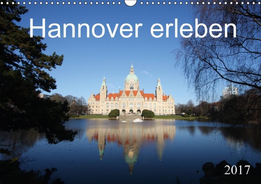 Hannover erleben (Wandkalender 2017 DIN A3 quer) - Coverbild