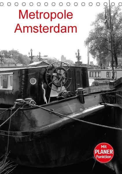 Metropole Amsterdam (Tischkalender 2017 DIN A5 hoch) - Coverbild