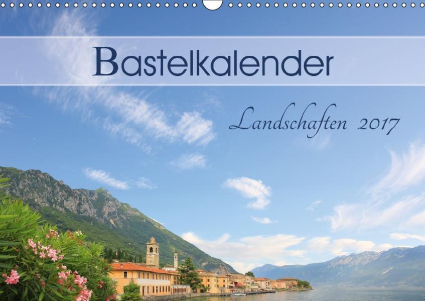 Bastelkalender Landschaften 2017 (Wandkalender 2017 DIN A3 quer) - Coverbild