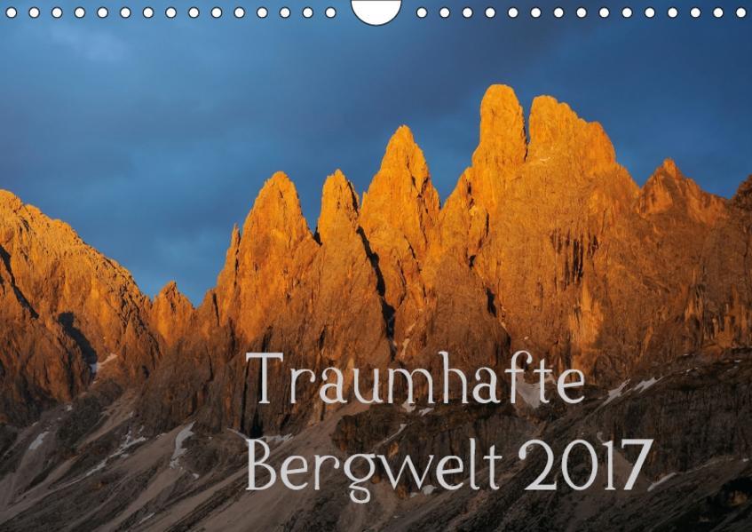 Traumhafte Bergwelt Kalender (Wandkalender 2017 DIN A4 quer) - Coverbild