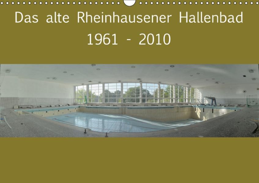 Das alte Rheinhausener Hallenbad (Wandkalender 2017 DIN A3 quer) - Coverbild