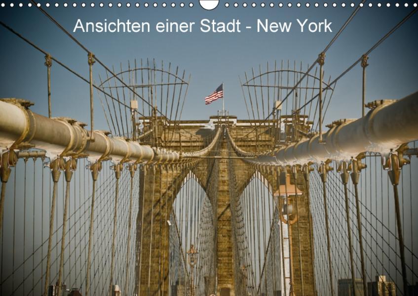 Ansichten einer Stadt: New York (Wandkalender 2017 DIN A3 quer) - Coverbild