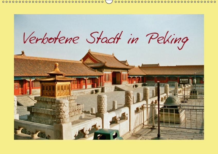 Verbotene Stadt in Peking (Wandkalender 2017 DIN A2 quer) - Coverbild