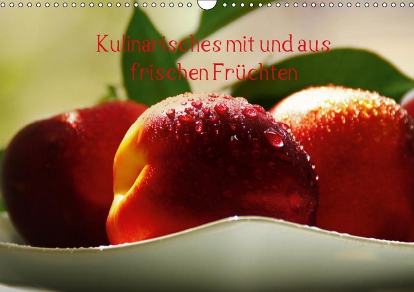 Kulinarisches mit und aus frischen Früchten (Wandkalender 2017 DIN A3 quer) - Coverbild