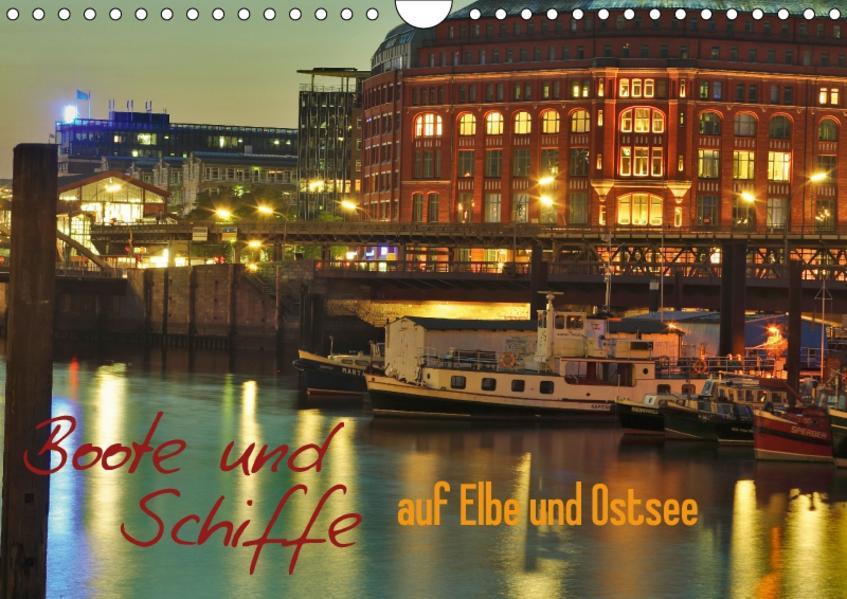 Boote und Schiffe auf Elbe und Ostsee (Wandkalender 2017 DIN A4 quer) - Coverbild