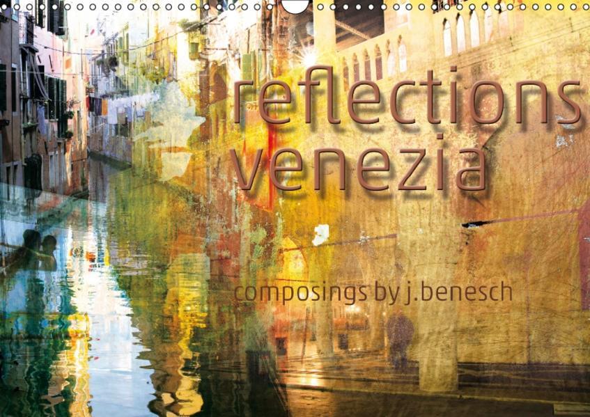 reflections venezia (Wandkalender 2017 DIN A3 quer) - Coverbild