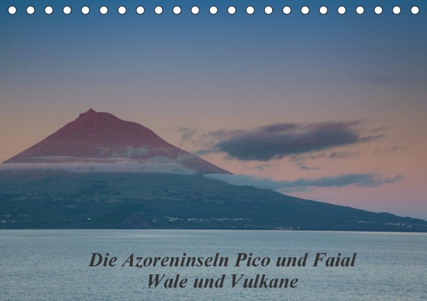 Die Azoreninseln Pico und Faial (Tischkalender 2017 DIN A5 quer) - Coverbild