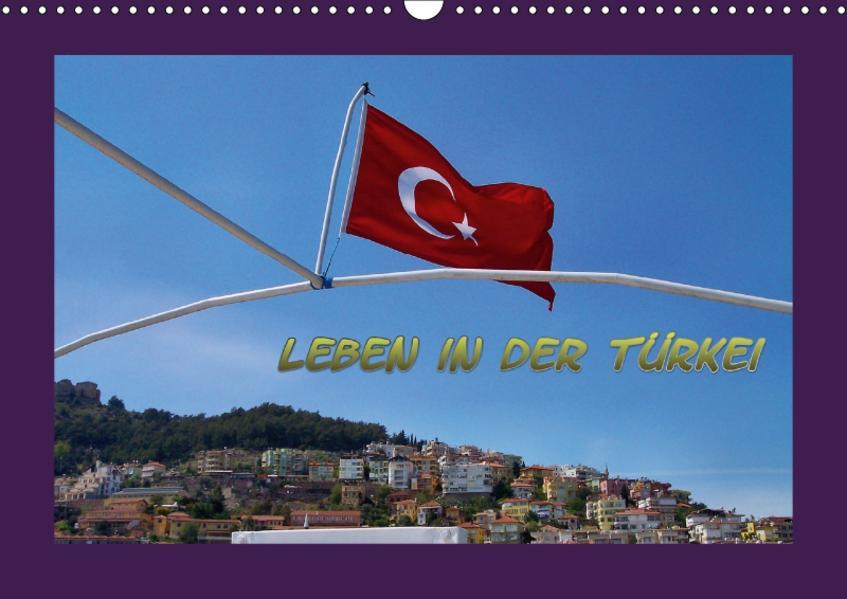 Leben in der Türkei (Wandkalender 2017 DIN A3 quer) - Coverbild