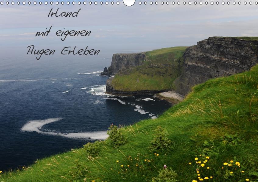 Irland mit eigenen Augen Erleben (Wandkalender 2017 DIN A3 quer) - Coverbild