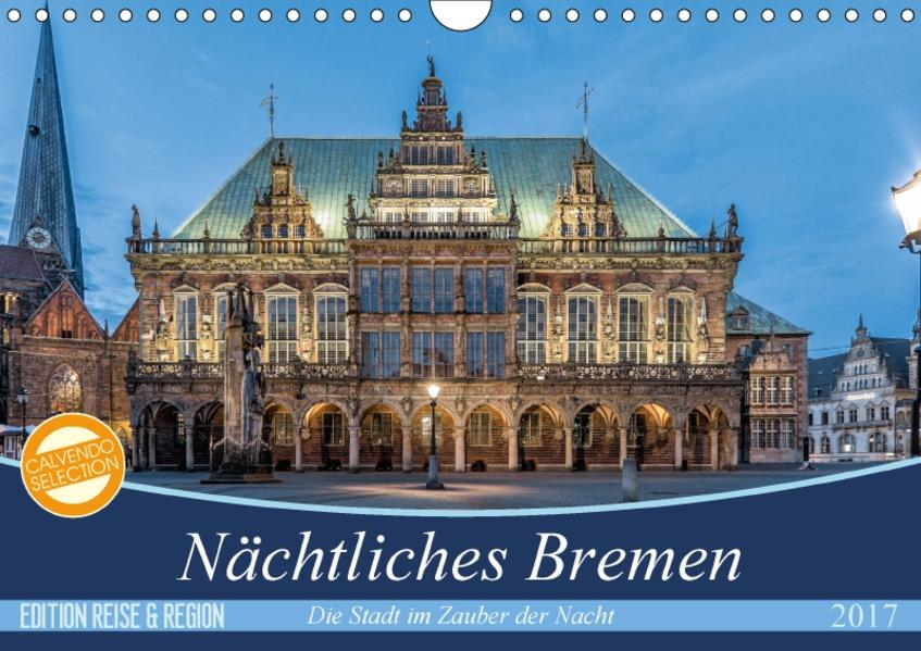 Nächtliches Bremen (Wandkalender 2017 DIN A4 quer) - Coverbild