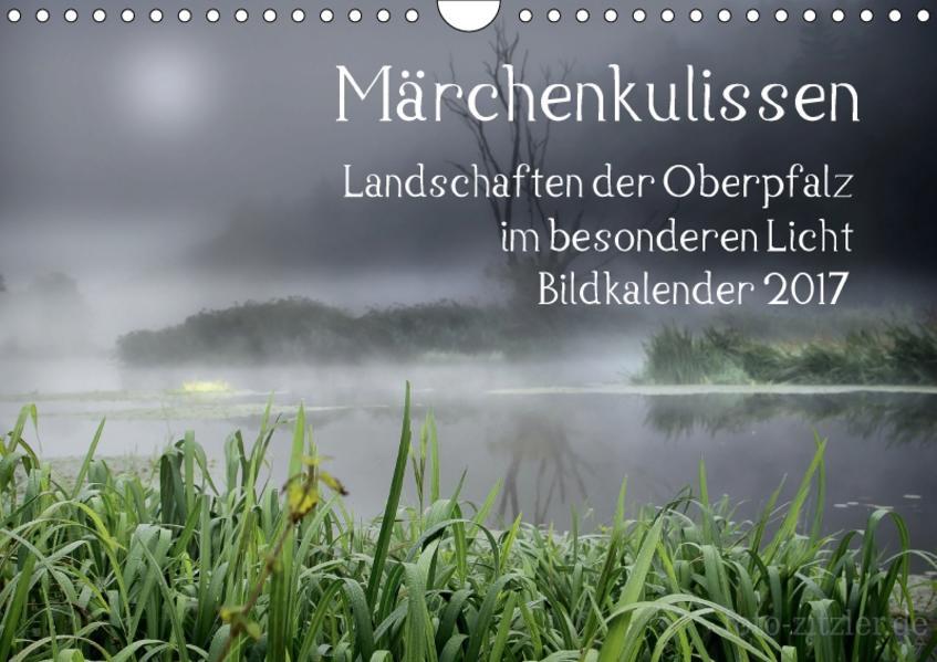 Märchenkulissen - Landschaften der Oberpfalz (Wandkalender 2017 DIN A4 quer) - Coverbild