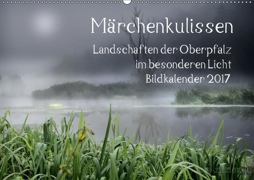 Märchenkulissen - Landschaften der Oberpfalz (Wandkalender 2017 DIN A2 quer) - Coverbild