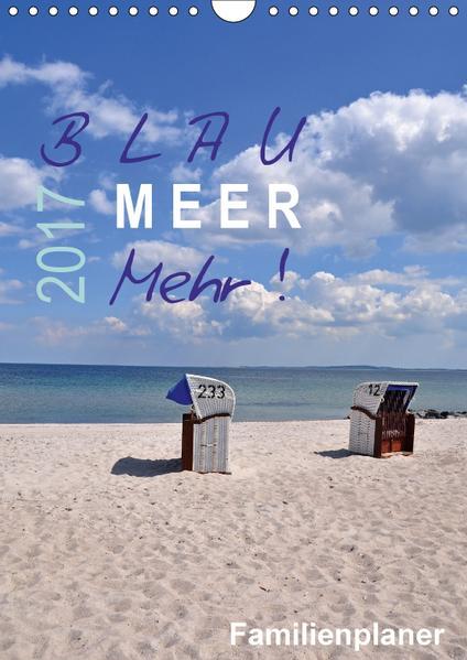 Blau - Meer - Mehr! (Wandkalender 2017 DIN A4 hoch) - Coverbild