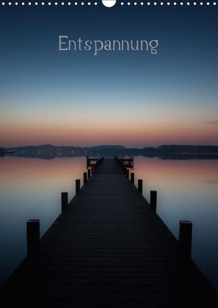 Entspannen (Wandkalender 2017 DIN A3 hoch) - Coverbild
