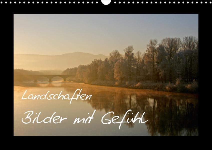 Landschaften - Bilder mit Gefühl (Wandkalender 2017 DIN A3 quer) - Coverbild