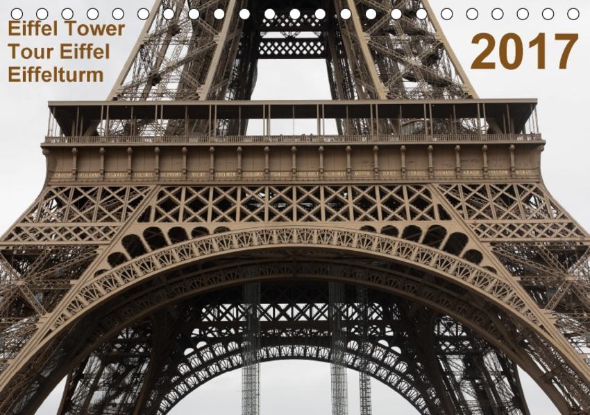 Eiffel Tower – Tour Eiffel – Eiffelturm – Paris 2017 (Tischkalender 2017 DIN A5 quer) - Coverbild